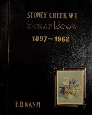 Stoney Creek Women's Institute Scrapbook (Nash) 1897-1962