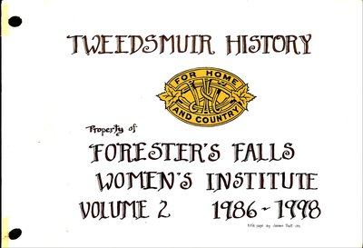 Forester's Falls WI Tweedsmuir Community History, Volume 2: Projects