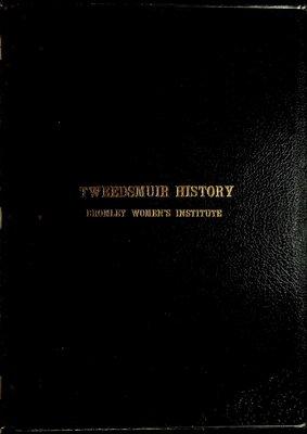 Bromley WI Tweedsmuir Community History, Volume 1