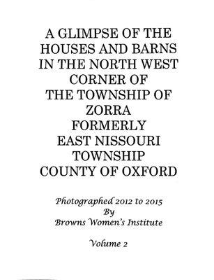 Browns WI Tweedsmuir Community History, Houses and Barns in Zorra Township, Vol.2
