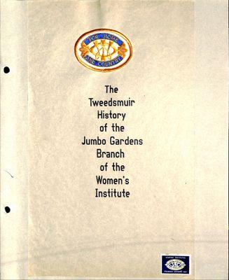 Jumbo Gardens WI Tweedsmuir Community History Volume 1,  1998-2004