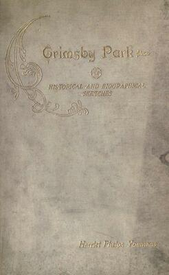 Grimsby Park, Historical and Descriptive; with Biographical Sketches of the Late President Noah Phelps and Others