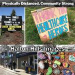 Physically Distanced, Community Strong: Telling Halton Hills' COVID-19 Story