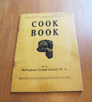 """Cook Book, Bellingham United Church Women's Association""  Circa 1950"