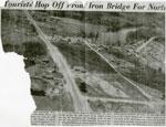 Newspaper Clipping, Aerial View Iron Bridge, Circa 1948