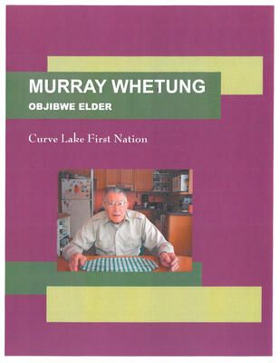 Murray Whetung Ojibwe Elder: Curve Lake First Nation