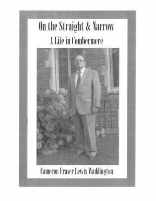 Cameron Fraser Lewis Waddington: On the Straight and Narrow A Life in Comberemere