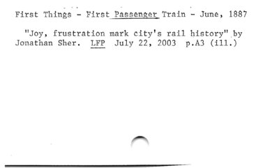 First Things - First Passenger Train - June, 1887