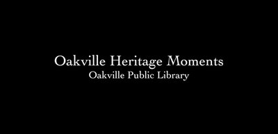 OPL Oakville Heritage Moments: Oakville in the First World War