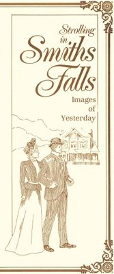 Strolling in Smiths Falls: Images of Yesterday, 1988 walking tour pamphlet
