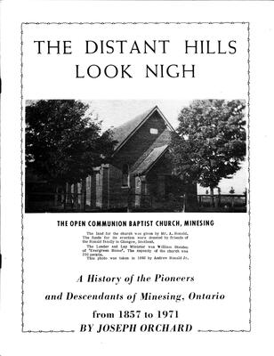The Distant Hills Look Nigh: A History of the Pioneers and Descendants of Minesing, Ontario