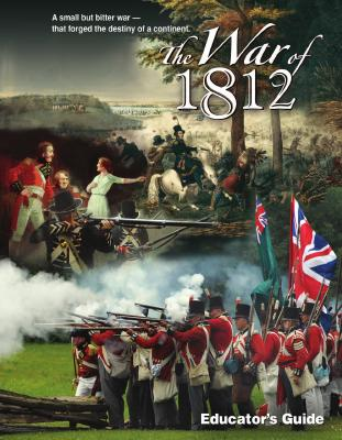 War of 1812 Curriculum : War of 1812 Educators guide WNED Video production