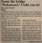 """Name the bridge 'Wakonrori,' I told you so!"""