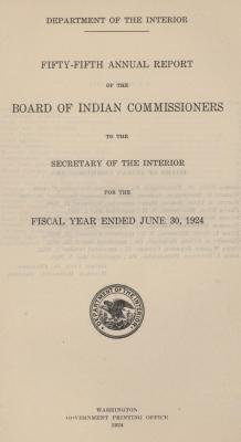 U. S. Department of the Interior: Fifty-fifth Annual Report of the Board of Indian Commissioners to the Secretary of the Interior for Fiscal Year Ended June 30, 1924