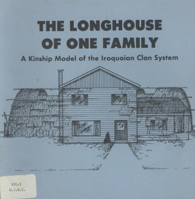 The Longhouse of One Family: A Kinship Model of the Iroquoian Clan System