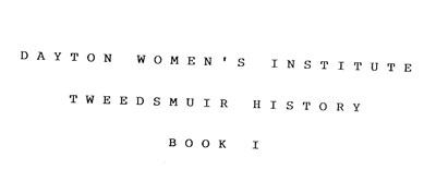 Tweedsmuir History, Dayton Women's Institute, Book 1