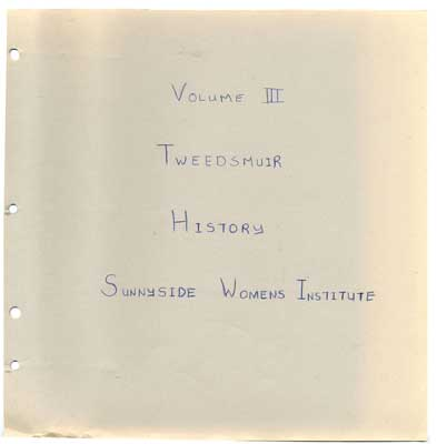 Sunnyside Women's Institute, Tweedsmuir History, Volume 3