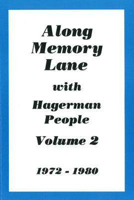 Along Memory Lane with Hagerman People Volume 2 1972 -1980