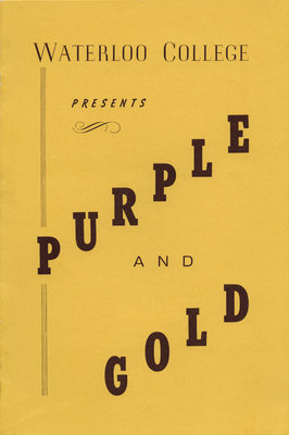 Waterloo College presents Purple and Gold : an original musical comedy presented by the students of Waterloo College