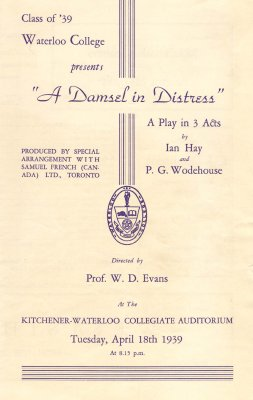 "Class of '39 Waterloo College presents ""A damsel in distress"" a play in 3 acts by Ian Hay and P. G. Woodhouse"