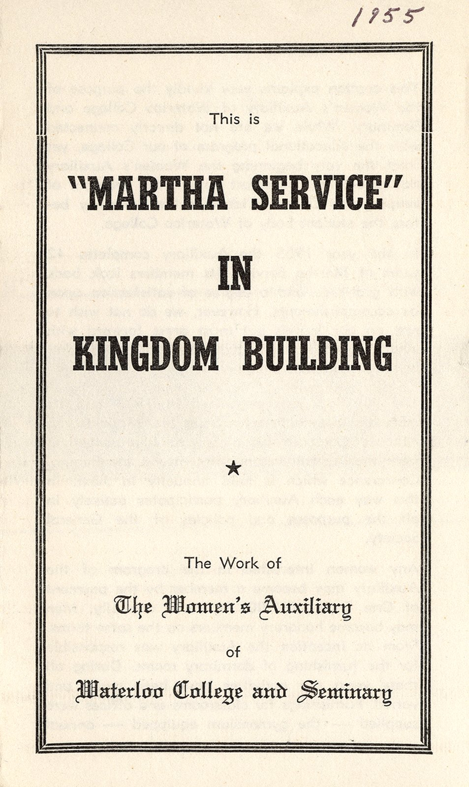 "This is ""Martha Service"" in kingdom building : the work of the Women's Auxiliary of Waterloo College and Seminary"