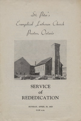 Service of Rededication : St. Peter's Evangelical Lutheran Church, Preston, Ontario