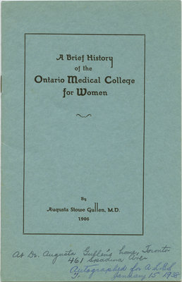 A brief history of the Ontario Medical College for Women by Augusta Stowe Gullen, M.D., 1906