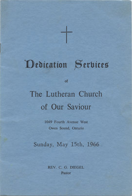 Dedication services of The Lutheran Church of Our Saviour : Sunday, May 15th, 1966