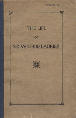 The life of Sir Wilfrid Laurier