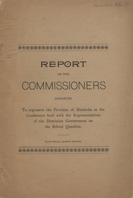 Report of the commissioners appointed to represent the province of Manitoba at the Conference held with the representatives of the Dominion Government on the school question