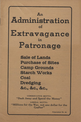 An administration of extravagance in patronage : sale of lands, puchase of sites, camp grounds, starch works, coal, dredging, &c., &c., &c.