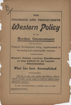 The vigorous and progressive western policy of the Borden government (revised edition) : national development being supplemented in far-seeing and statesmanlike manner