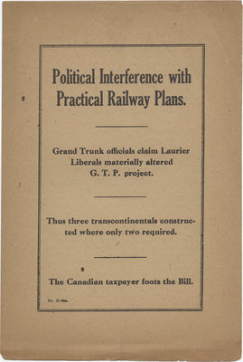 Political interference with practical railway plans : Grand Trunk officials claim Laurier Liberals altered G. T. P. project