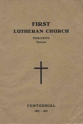 First Lutheran Church, Toronto, Ontario : centennial, 1851-1951