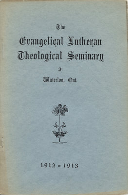 Catalogue of the Evangelical Lutheran Seminary at Waterloo. Ont., Canada for the second year, 1912-1913
