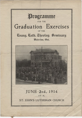 Programme for the graduation exercises of the Evang. Luth. Theolog. Seminary, Waterloo, Ont., June 2nd, 1914