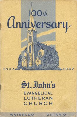 100th Anniversary : St. John's Evangelical Lutheran Church, Waterloo, Ontario