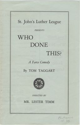 """St. John's Luther League presents """"Who done this? : a farce comedy"""", 1937"""