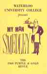 Waterloo University College presents My man Smedley : the 1960 Purple & Gold Revue