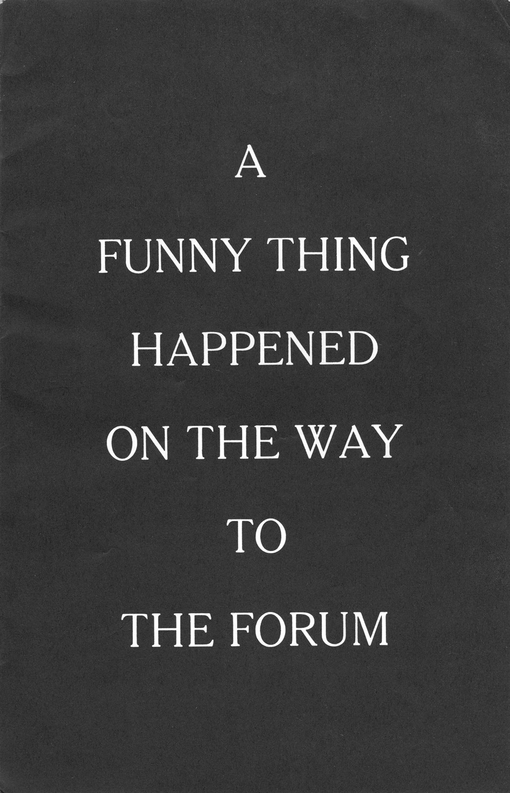 Waterloo Lutheran University Purple and Gold Revue proudly presents A funny thing happened on the way to the Forum