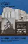 It is within the power of alumni to provide a significant part of the proposed teaching theatre through the Alumni Loyalty Fund