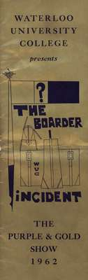Waterloo University College presents the Purple & Gold Show 1962 : The boarder incident