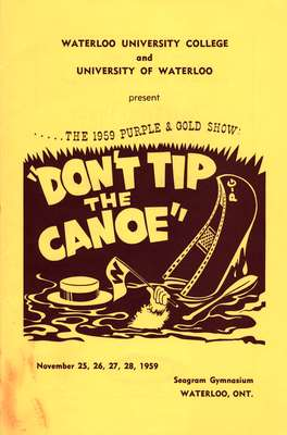 """Waterloo University College and University of Waterloo present the 1959 Purple & Gold show : """"Don't tip the canoe"""""""