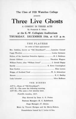 The Class of 1928 Waterloo College presents Three live ghosts: a comedy in three acts by Frederick S. Isham