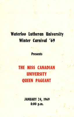 Waterloo Lutheran University Winter Carnival '69 presents The Miss Canadian University Queen pageant