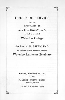 Order of Service for the inauguration of Mr. J.G. Hagey as sixth President of Waterloo College and the Rev. H.N. Bream as professor of Old Testament Theology at Waterloo Lutheran Seminary