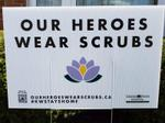 """""""Our Heroes Wear Scrubs"""" Grand River Hospital Fundraising Lawn Sign"""