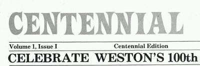 Weston News Centennial Edition