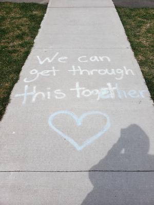 Sidewalk Chalk: We Will Get Through This Together