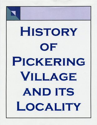 History of Pickering Village and its Locality